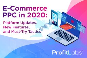 E-Commerce PPC in 2020