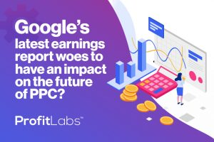 Google's latest earnings report woes to have an impact on the future of PPC