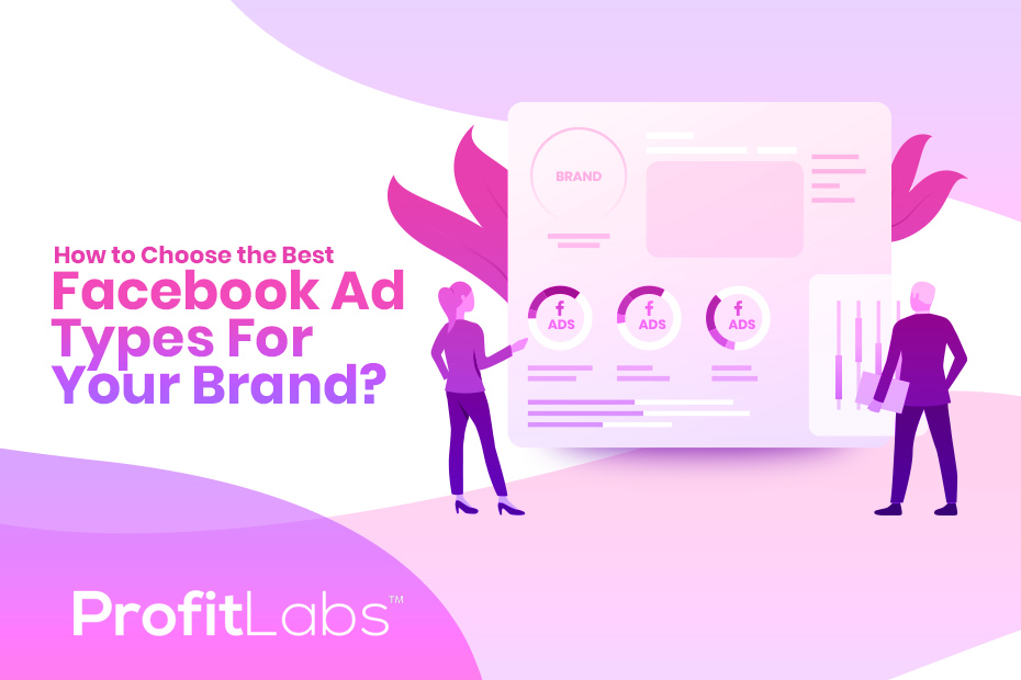 Best Facebook Ad Types for your brand