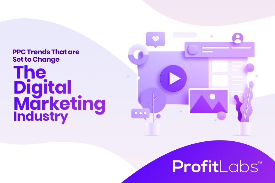 PPC trends for 2020 that are set to change the digital marketing industry