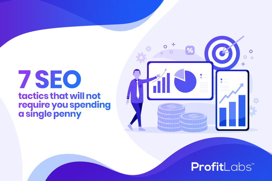 7 SEO tactics that will not require you spending a single penny
