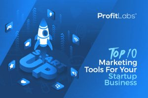 Top 10 Marketing Tools for your Start-up Business
